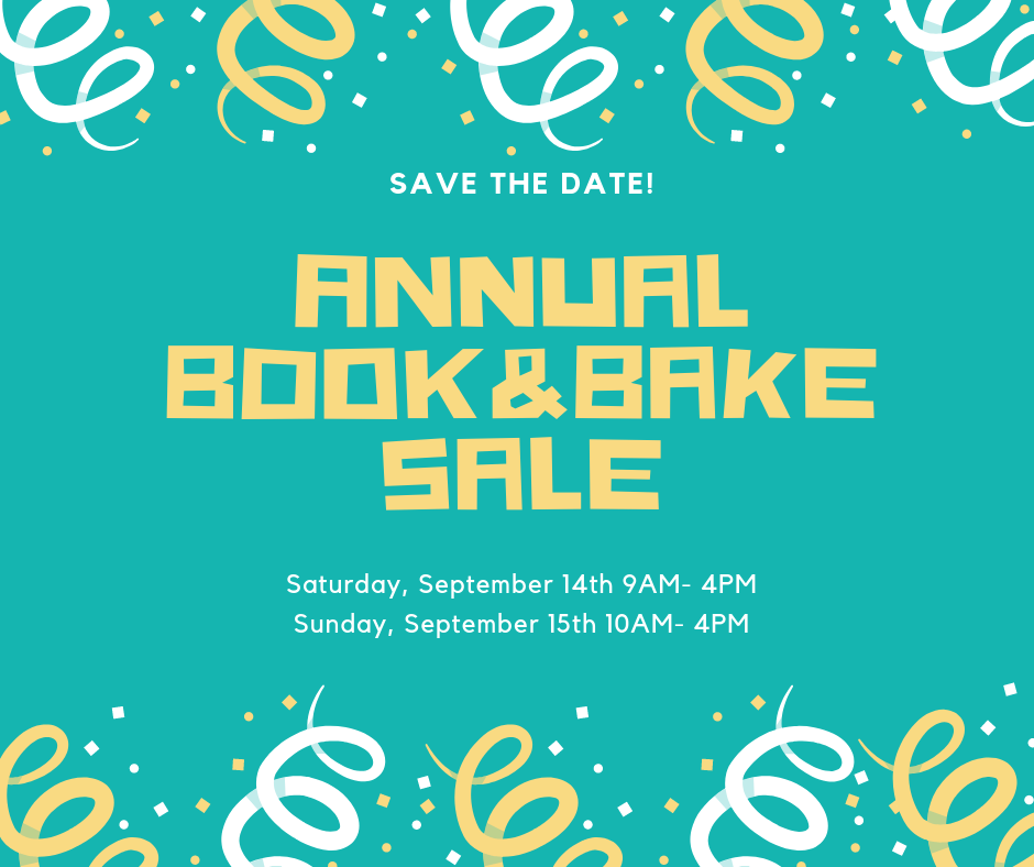 Annual book and bake sale. Saturday September 14, 9am-4pm, and Sunday September 15, 10am-4pm.