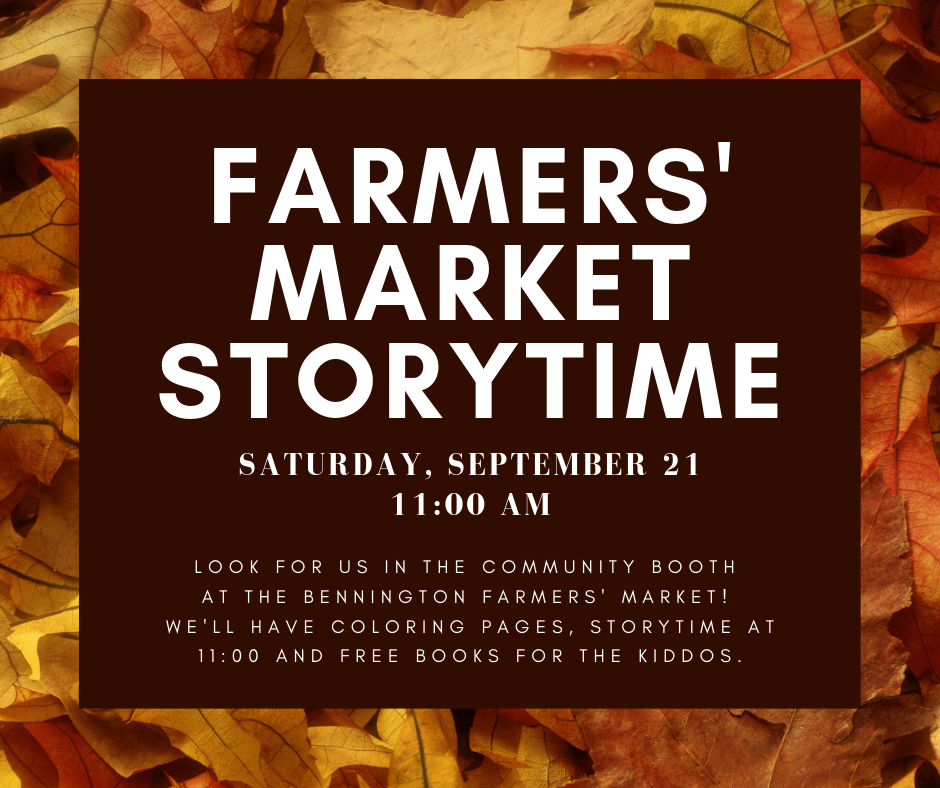 Farmers' Market Storytime. Saturday September 21, 11am, in the Community Booth at Bennington Farmers' Market. Coloring pages, storytime and free books for kids.