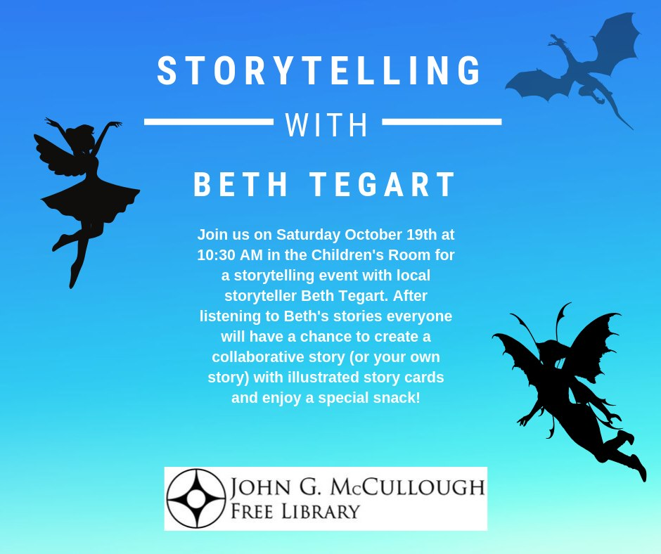 Storytelling with Beth Tegart  Saturday October 19 at 10:30am in the Children's Room. After listening everyone will have a chance to create a collaborative story with illustrated story cards and enjoy a special snack.