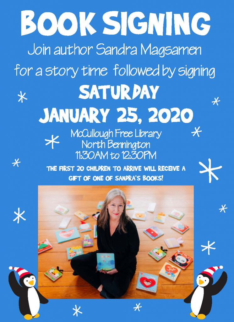 Book signing and Story Hour. January 25, 11:30am. Stop by during Winterfest for a special story hour with local author Sandra Magsamen. First 20 children will be given a free book.