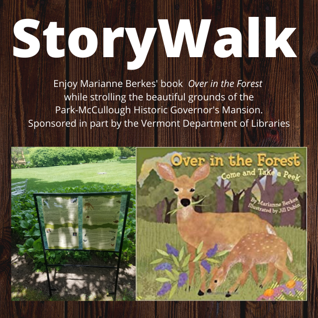 """StoryWalk. Enjoy Marianne Berkes' """"Over in the Forest"""" while strolling the grounds of Par-McCullough Historic Governor's Mansion. Sponsored in part by the Vermont Department of Libraries."""
