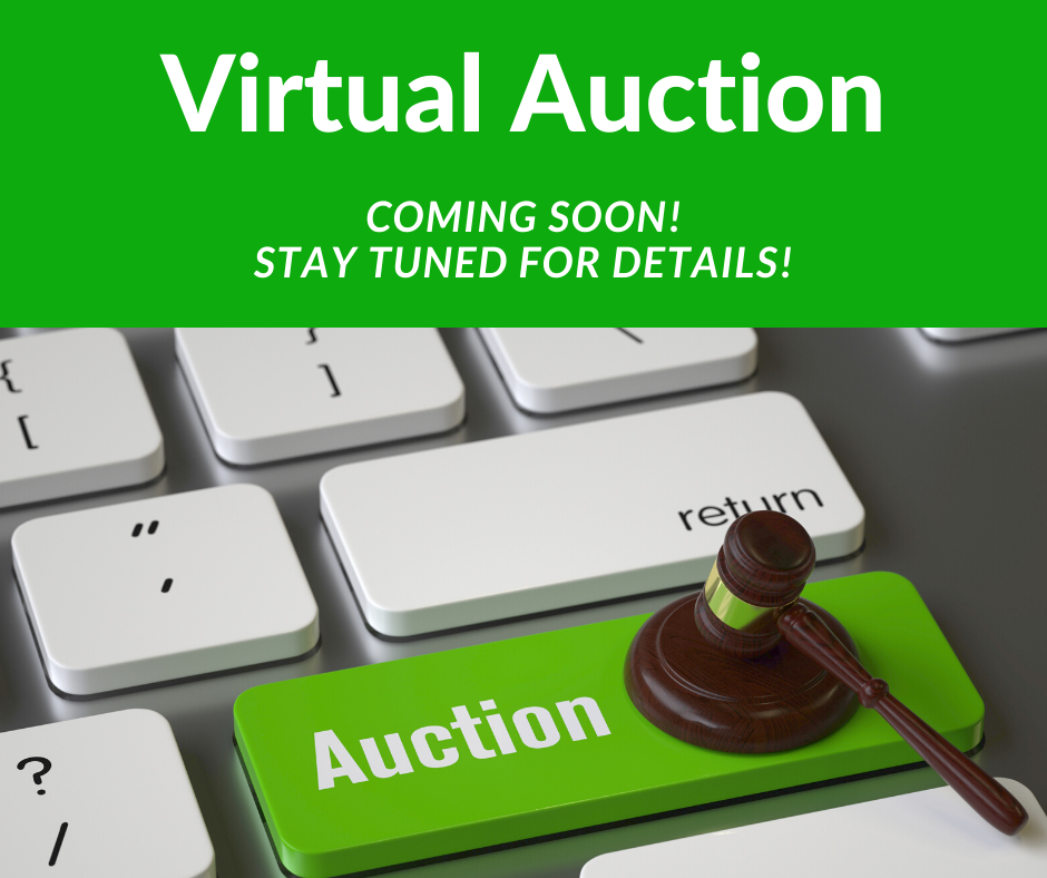 Virtual Auction coming soon. Stay tuned for details
