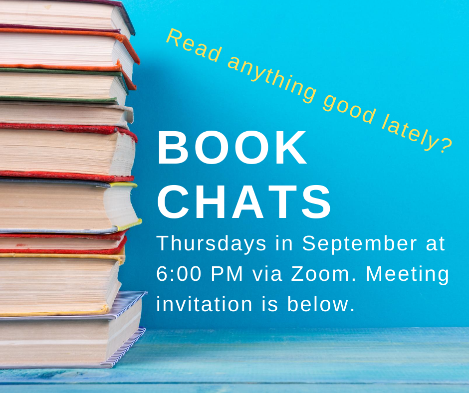 Book Chats. Thursdays in September at 6 pm via zoom.