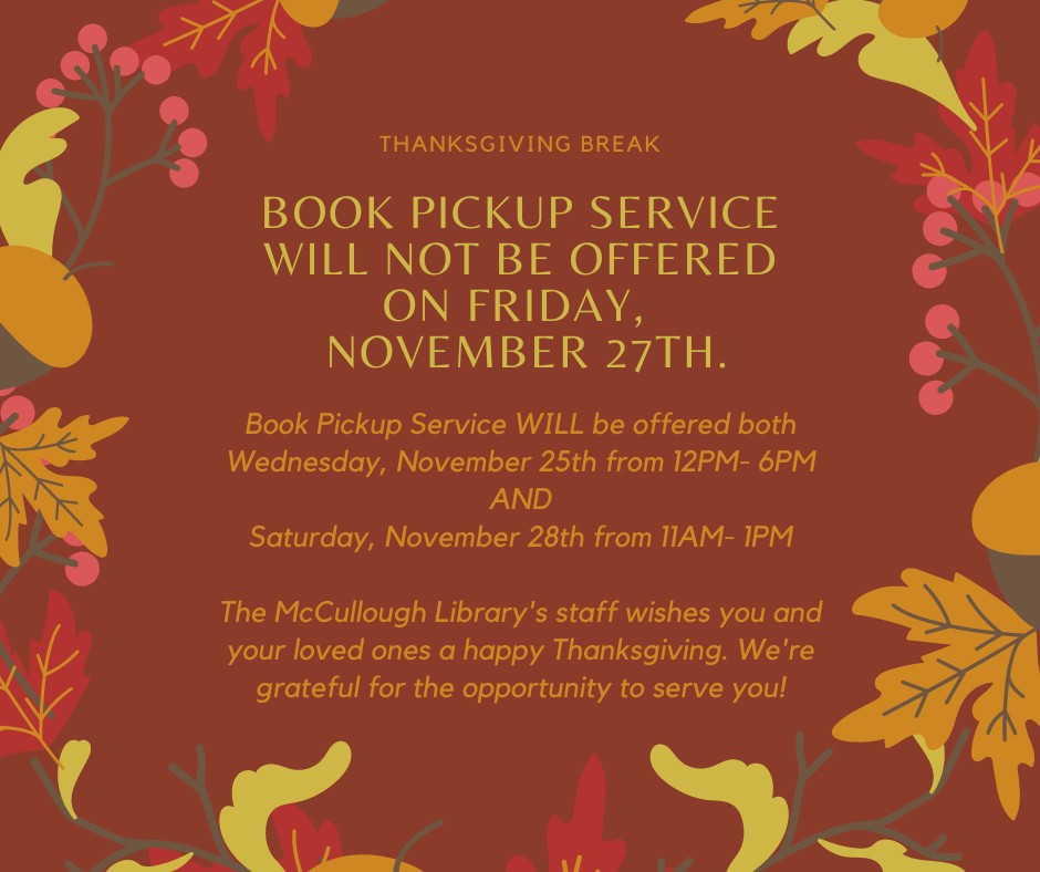 Book pickup service will not be offered on Friday November 27. We wish  you a happy Thanksgiving!