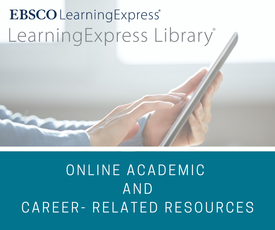 EBSCO Learning Express Library. Online academic and career-related resources.